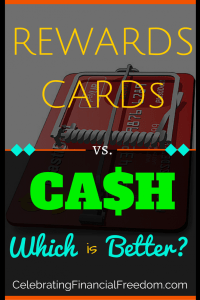 Rewards Cards vs. Cash- Which One is Better?