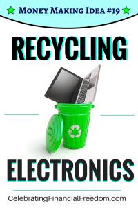 Money Making Idea #19- Recycling Electronics