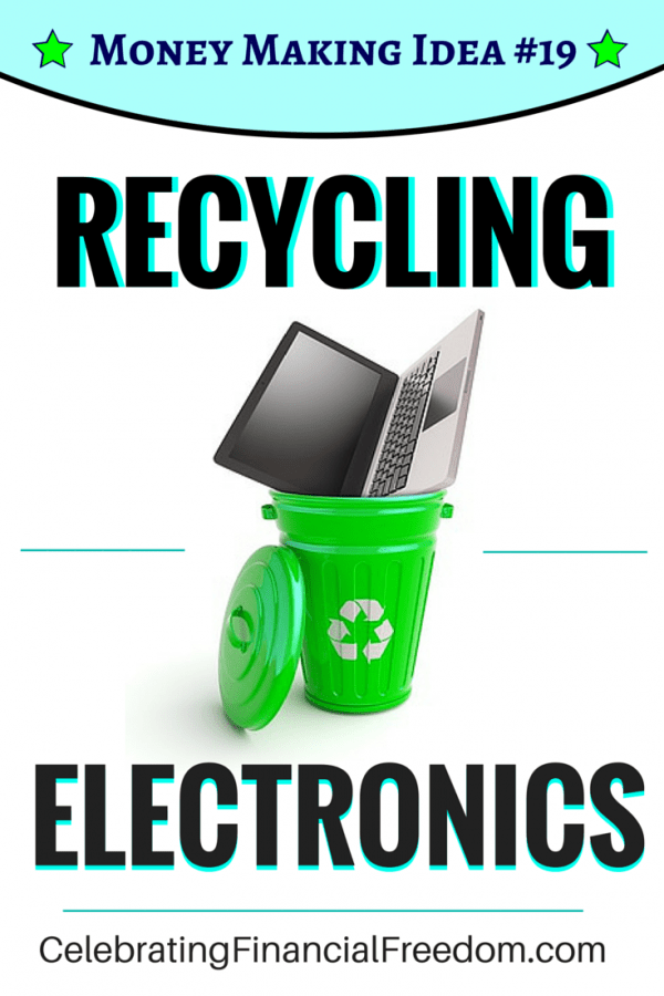 Money Making Idea 19- Recycling Electronics