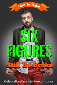 How to Earn Six Figures and Still Be Broke