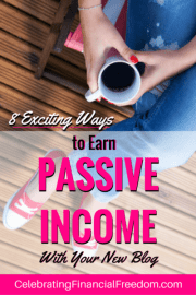 8 Exciting Ways to Earn Passive Income With Your New Blog