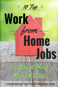 10 Top Work From Home Jobs for Stay at Home Moms and Dads