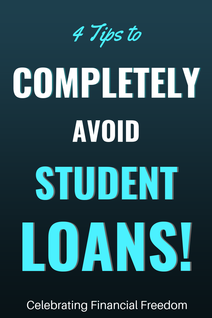 How to completely avoid student loans and the HUGE consequences they can have on your future. Don't let yourself get caught in the student debt trap! 4 tips to avoid student loans completely #studentloans #debt #finances #college