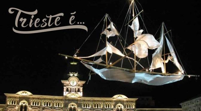 «Trieste è… una straordinaria Monografia»