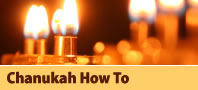 Chanukah How To