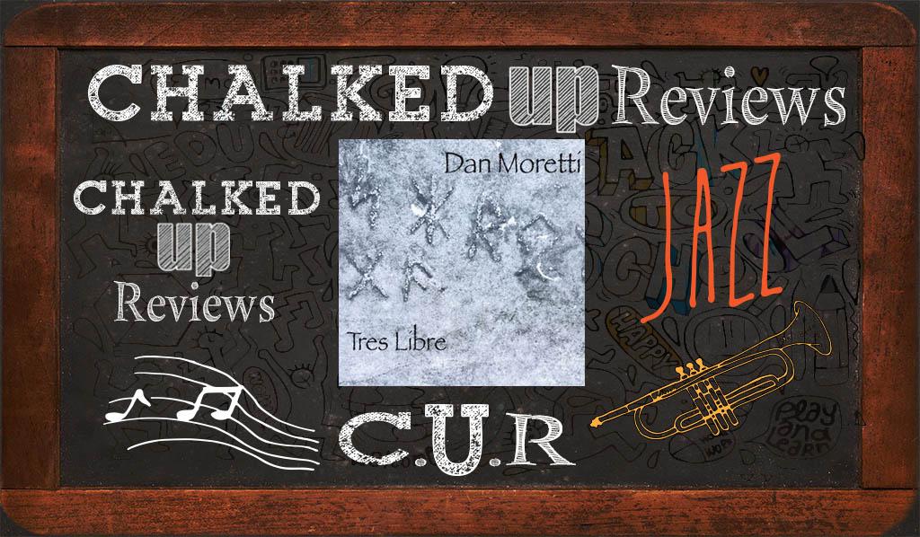 dan-moretti-tres-libre-chalked-up-reviews-hero-jazz
