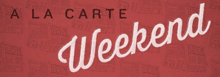 Weekend A La Carte (October 12)