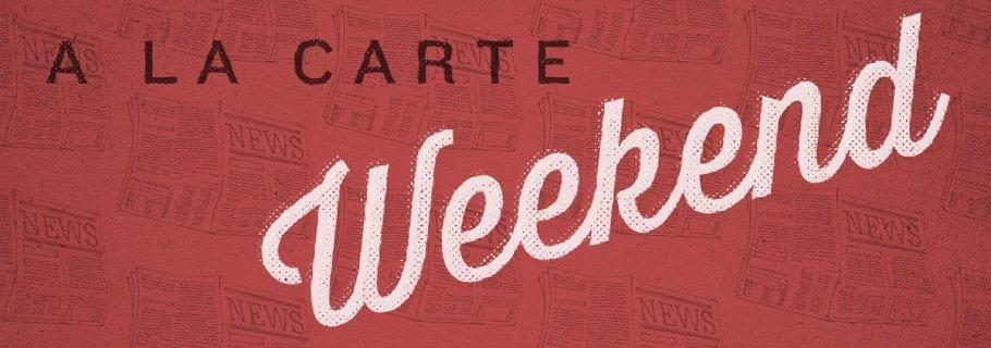 Weekend A La Carte (November 10)