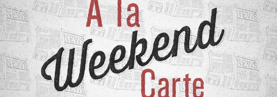 Weekend A La Carte (Might 4)