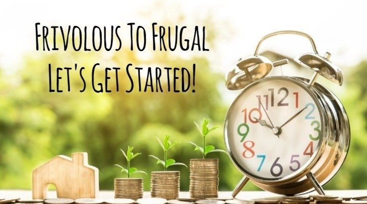 Frivolous To Frugal