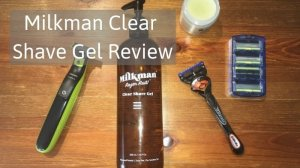 Milkman Shave Gel Review