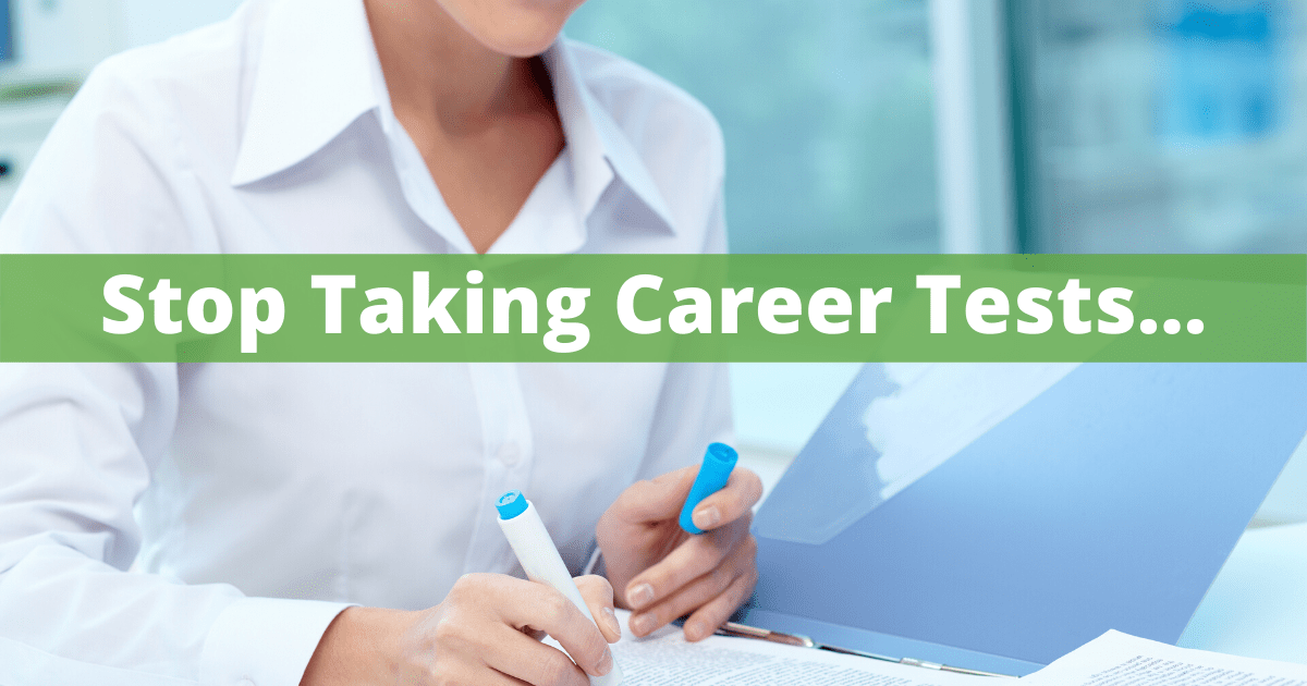 Stop Taking Career Tests