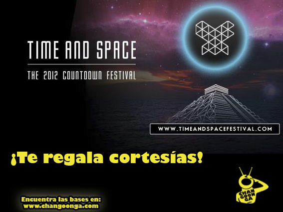 Maia Records y Changoonga.com te regalan cortesías para el Time and Space Festival 2012