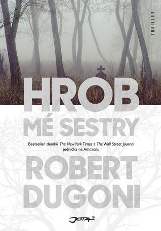 Robert Dugoni – Hrob mé sestry
