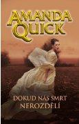 Amanda Quick – Dokud nás smrt nerozdělí