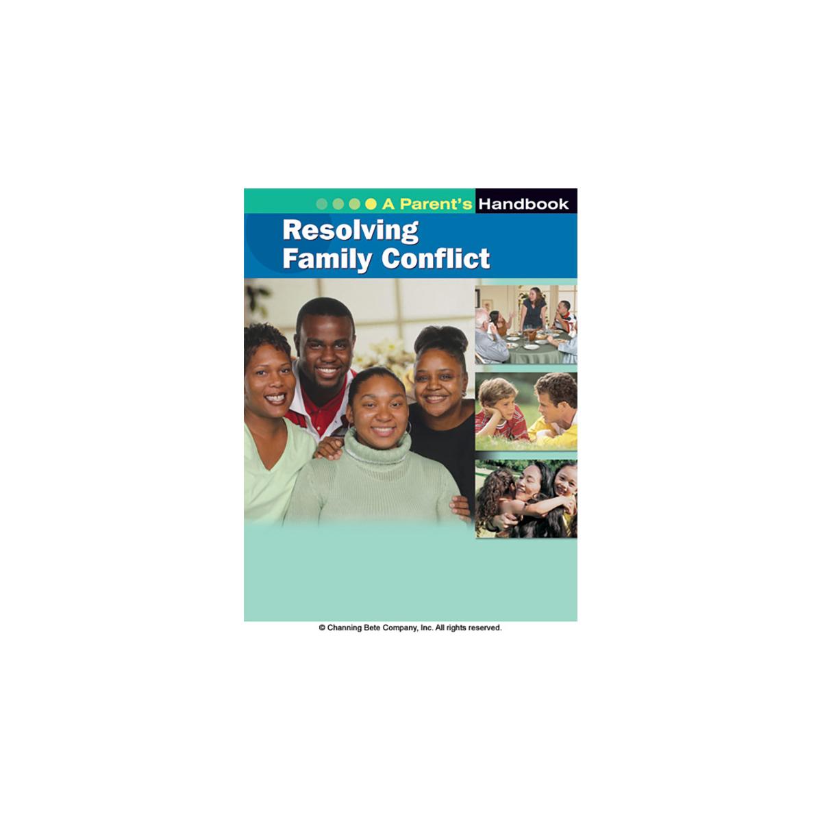 Resolving Family Conflict A Parent S Handbook