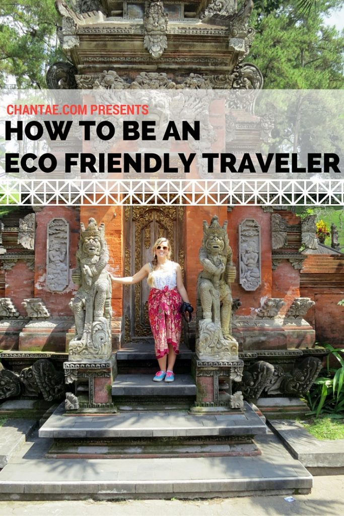HOW TO BE AN ECO FRIENDLY TRAVELER (1)