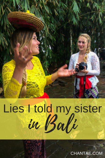 A recap of all the lies I told my little sister while we traveled together through Bali, Indonesia. This is what happens when you travel with a sibling.