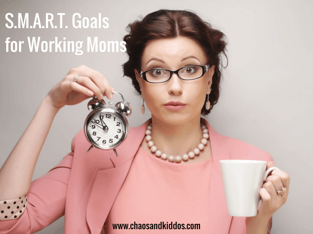 S M A R T Goals For Working Moms