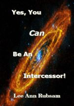 Christian prophetic teaching -- Yes You CAN Be an Intercessor!