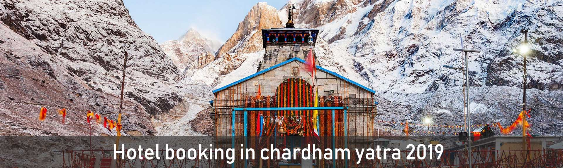 Choose your Favourite Hotel for Char Dham Yatra