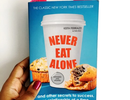 Charelle Griffith's Review and Summary of Never Eat Alone by Keith Ferrazzi