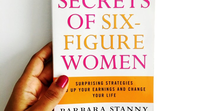 Secrets Of Six Figure Women By Barbara Stanley. Review By Charelle Griffith