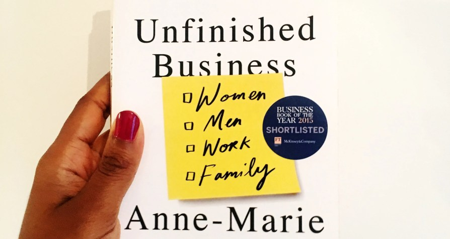 Unfinished Business By Anne-Marie Slaughter (Book Review)