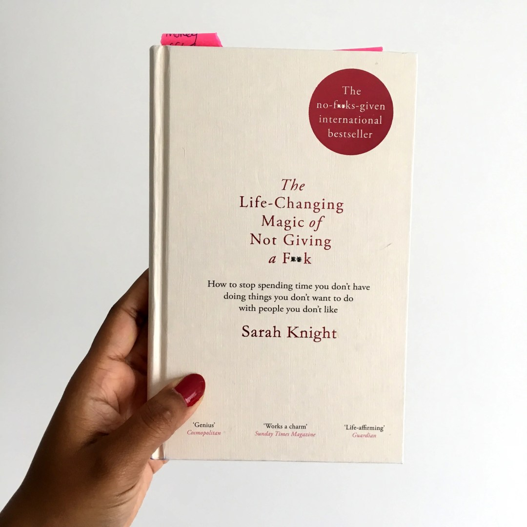 Book Review of The Life-Changing Magic of Not Giving a F**k by Sarah Knight. Review by Charelle Griffith