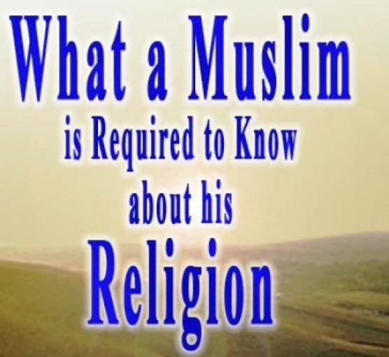Copy of What a Muslim is Required to Know about his Religion