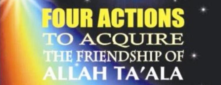 Four Actons To Acquire The Friendship of Allah Talah