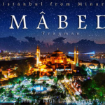 Mabed – Istanbul from Minarets (Fragman)