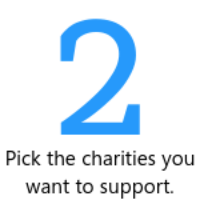 Choose from the charities we have already included or request a new one.