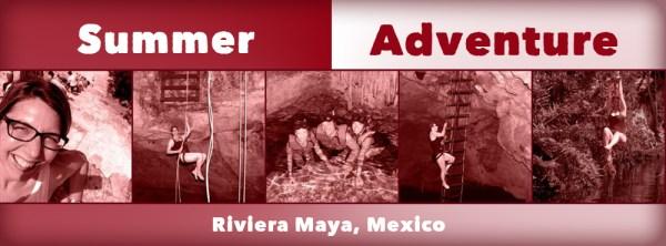 Summer Adventure Riviera Maya