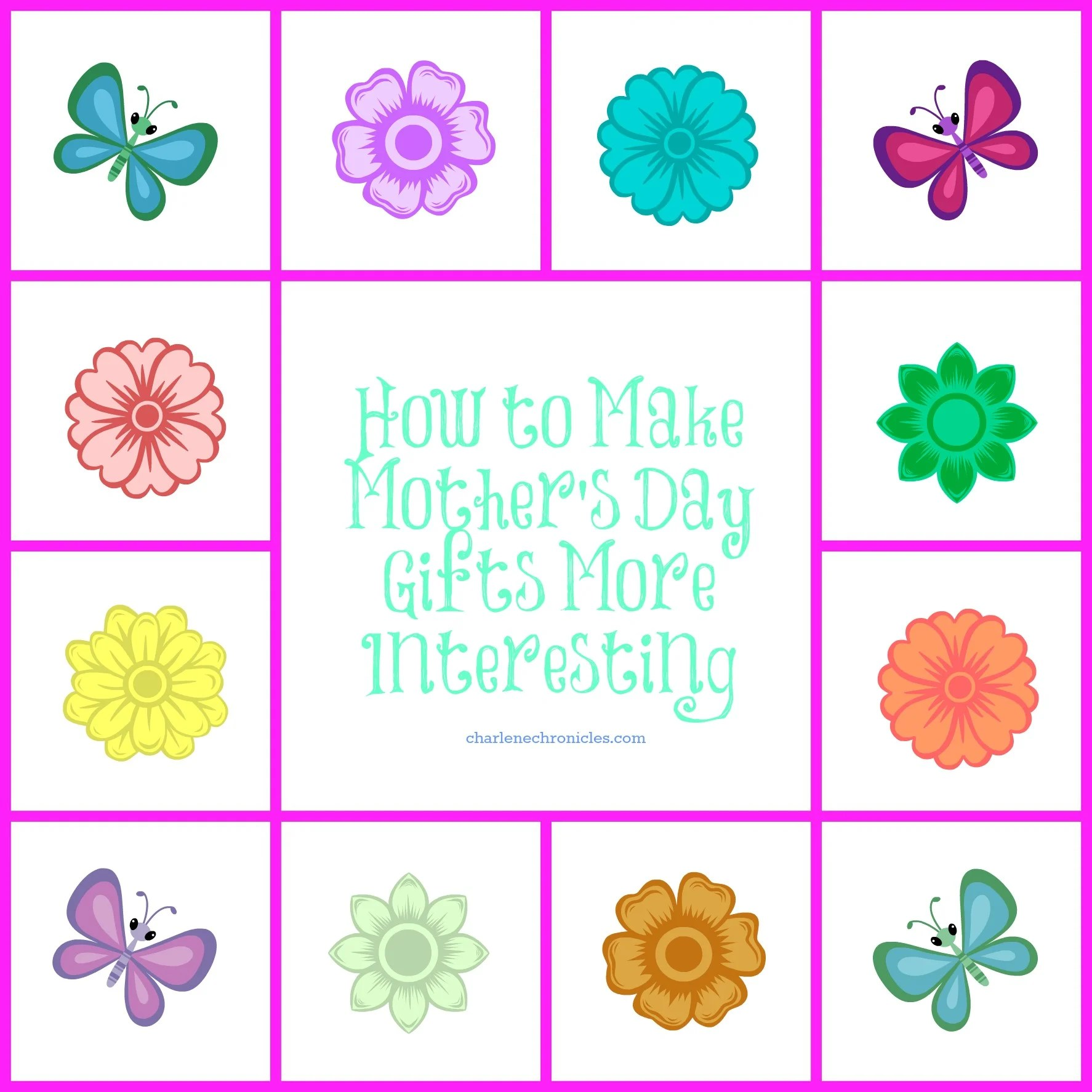 Four Tips For Creative Mother 39 S Day Gifts Charlene