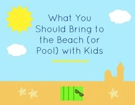 What To Bring The Beach Or Pool With Kids