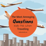 Most Annoying Questions Kids Ask When Traveling