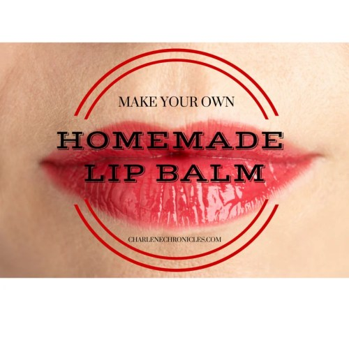 homemade lip balm charlene deloach charlene chronicles