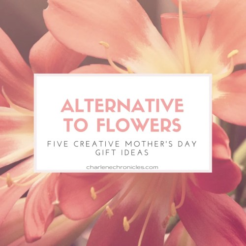 alternative to flowers mothers day
