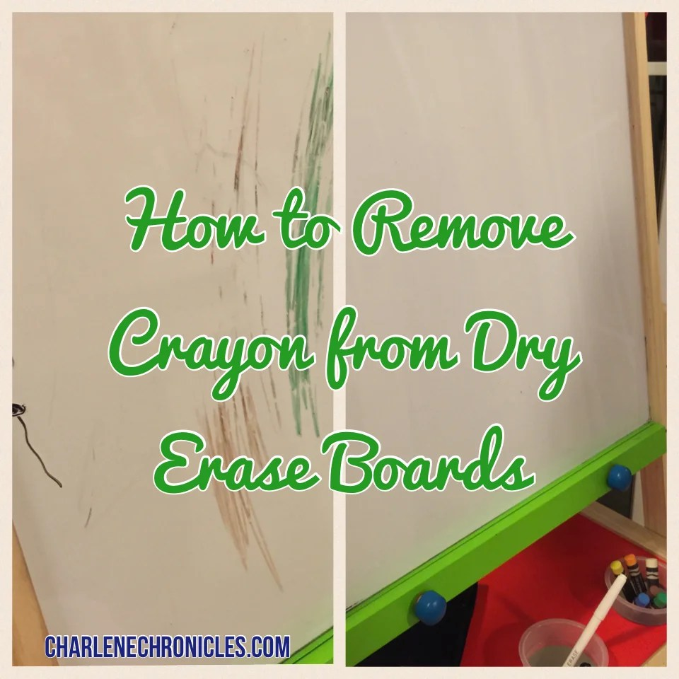 how to remove crayon from a dry erase board charlene chronicles