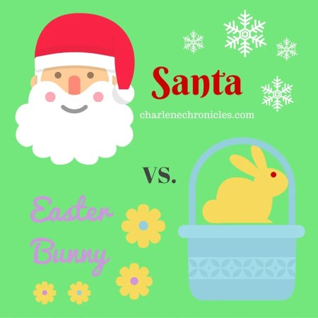 why is santa better than the easter bunny charlene chronicles