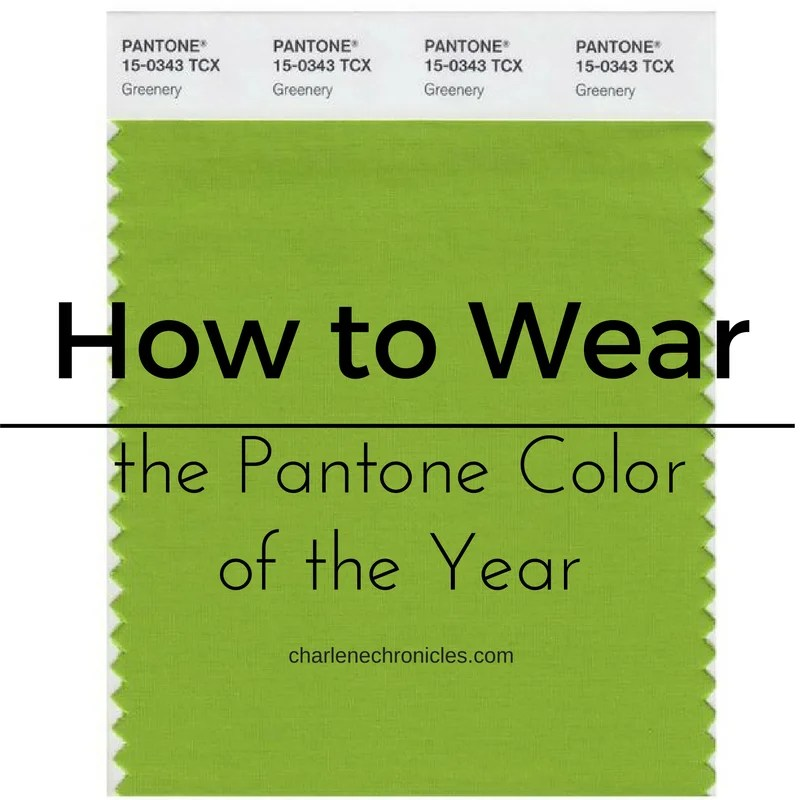 How To Wear The Pantone Color Of 2017 Greenery Charlene Chronicles,Best Places To Travel In California In November