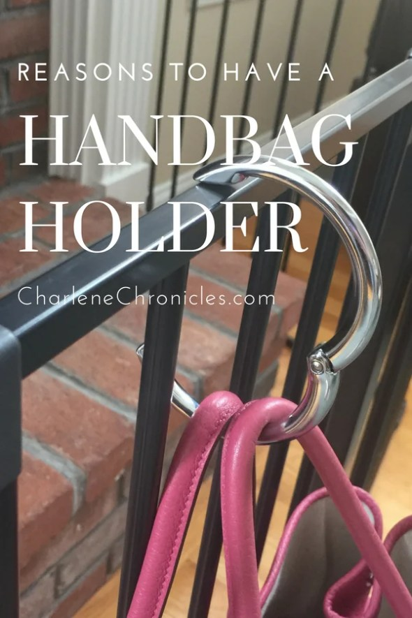 here are great reasons to have a handbag holder by charlenechronicles.com