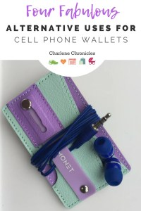 Alternative uses for a cell phone wallet by charlenechronicles.com