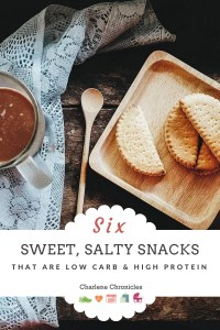 sweet salty snacks that are low carb and high protein