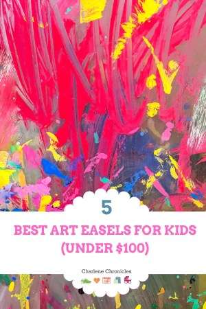 ART EASELS FOR KIDS CHARLENE CHRONICLES