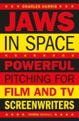 Jaws in Space: Powerful Pitching for Film & TV Scriptwriters