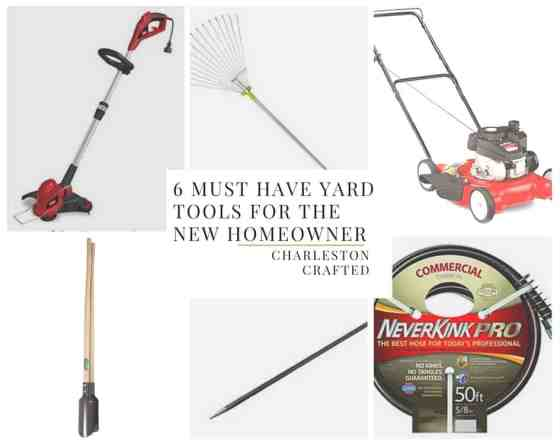 6 MUST HAVE yard tools for the new homeowner - Charleston Crafted