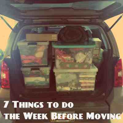 7 Things to do the Week Before Moving