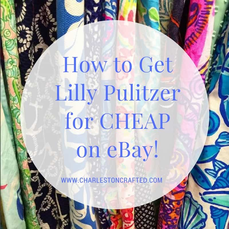 How to Get Lilly Pulitzer for Cheap on eBay • Charleston Crafted